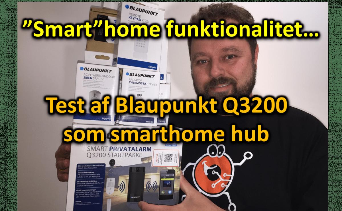 Test af Blaupunkt Q3200 (ikke så smart) smarthome hub