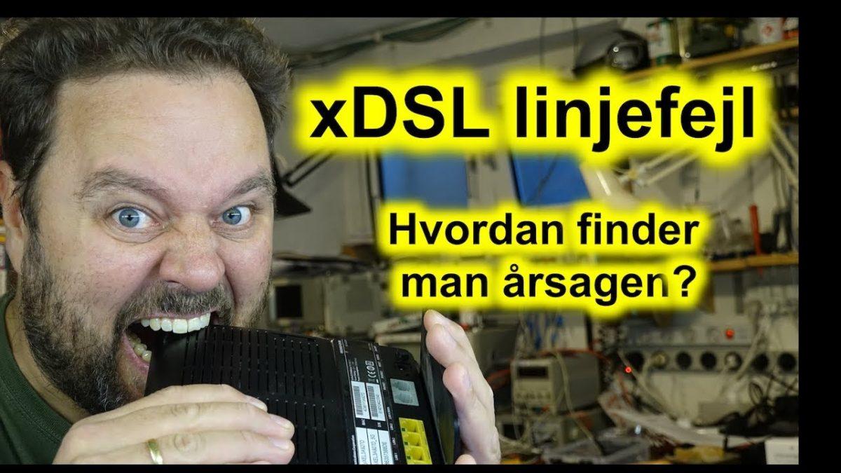 Hvordan finder man årsagen til en dårlig ADSL eller VDSL linje?
