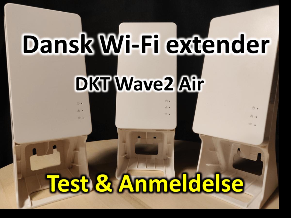 TEST: Dansk udviklet Wi-Fi extender: Wave2 Air fra DKT